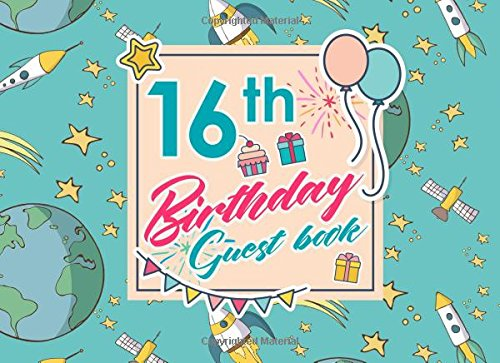Download 16th Birthday Guest Book: Log Keepsake Notebook For Family and Friends to Write In Their Names, Advice, Wishes, Comments or Predictions, Cute Space Cover (Volume 78) PDF
