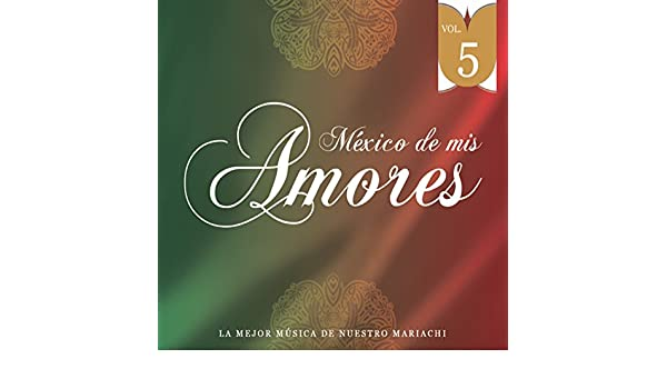 México de Mis Amores Vol.5 by Alicia Juárez on Amazon Music - Amazon.com