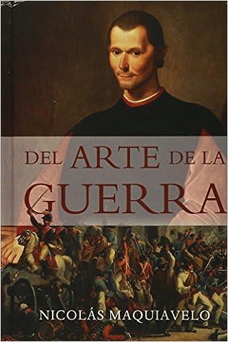 Amazon Com Del Arte De La Guerra English And Spanish Edition 9786074157062 Maquiavelo Nicolai Books