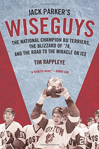 Jack Parker's Wiseguys: The National Champion BU Terriers, the Blizzard of '78, and the Miracle on Ice cover