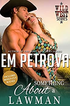 Something About a Lawman (Wild West Book 1) by [Petrova, Em]