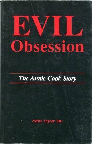 1855f9813 Evil Obsession: The Annie Cook Story Paperback – November 1, 1991
