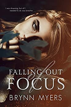 Falling Out of Focus by [Myers, Brynn]