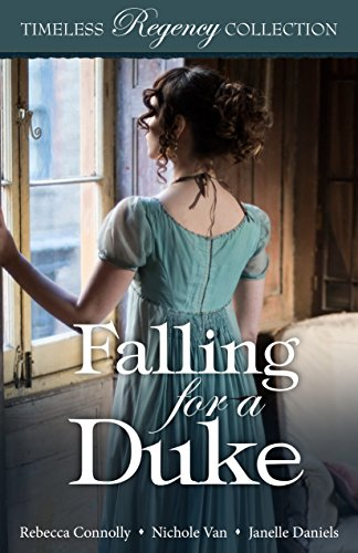 Falling for a Duke (Timeless Regency Collection Book 8)