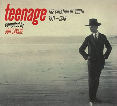 TEENAGE: Creation of Youth 1911-1946 (Compiled by Jon Savage)