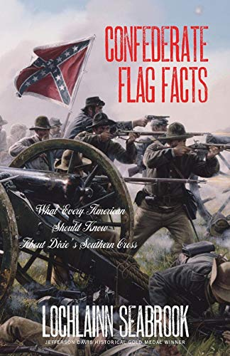 Confederate Flag Facts: What Every American Should Know About Dixie's Southern ()