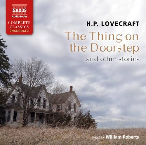 The Thing on the Doorstep and Other Stories (Naxos Complete Classics)