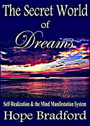 The Secret World of Dreams: Self-Realization and the Human Mind Manifestation System