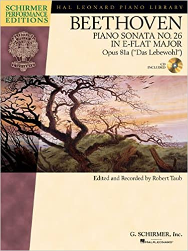 Ludwig Van Beethoven: Piano Sonata No.26 in E Flat Op.81a ''Das Lebewohl'' (Schirmer Performance Edition) (Schirmer Performance Editions)