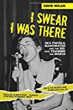 I Swear I Was There: Sex Pistols, Manchester and the Gig That Changed the World