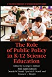 The Role of Public Policy in K-12 Science Education, George E. DeBoer, 1617352241
