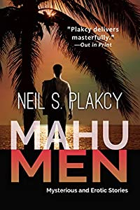 Mahu Men: Mysterious and Erotic Stories (Mahu Investigations Book 5)