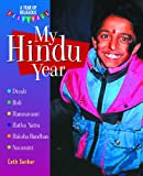 My Hindu Year (A Year of Religious Festivals)