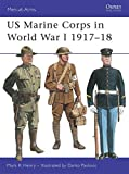 US Marine Corps in World War I, 1917-1918 (Men-At-Arms Series, 327)