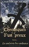 Chroniques d'un Preux: La confrérie des corbeaux par Ranchoux