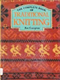 The Complete Book of Traditional Knitting, Compton, Rae, 0684178664