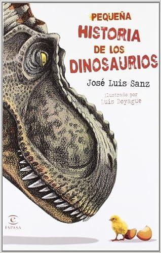 Pequeña historia de los dinosaurios LIBROS INFANTILES Y JUVENILES - 9788467008890: Amazon.es: José Luis Sanz García: Libros