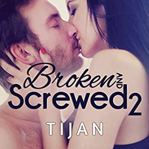 Broken and Screwed, Book 2 Audiobook