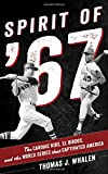 img - for Spirit of '67: The Cardiac Kids, El Birdos, and the World Series That Captivated America book / textbook / text book