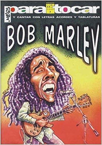MARLEY Bob - Cancionero Letras y Acordes para Guitarra: Amazon.es ...