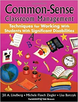 Book Common-Sense Classroom Management Techniques for Working With Students With Significant Disabilities October 29, 2008