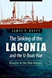 The Sinking of the Laconia and the U-Boat War, James P. Duffy, 0803245408
