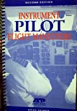 Instrument Pilot Flight Maneuvers : Step by Step Procedures Plus Profiles, Deines, Bradley W., 1886474036