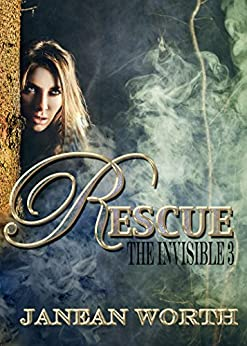 Rescue (The Invisible Book 3) by [Worth, Janean]