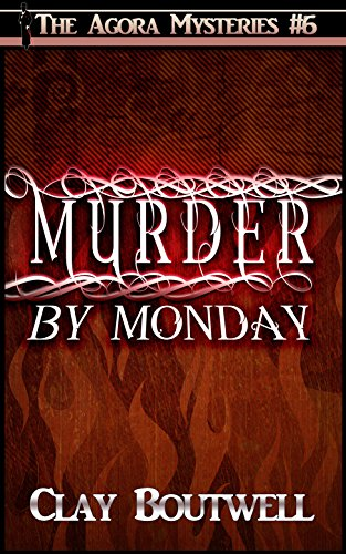 Murder by Monday: A 19th Century Historical Murder Mystery (The Agora Mystery Series Book 6)