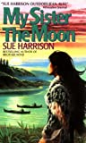 My Sister the Moon, Sue Harrison, 0380718367