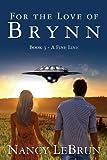 For the Love of Brynn, Nancy LeBrun, 1484841581