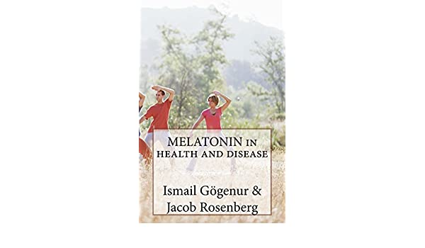 MELATONIN in health and disease (English Edition) eBook: Jacob Rosenberg, Ismail Gögenur: Amazon.es: Tienda Kindle