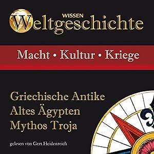 Griechische Antike, Altes Ägypten, Mythos Troja Hörbuch