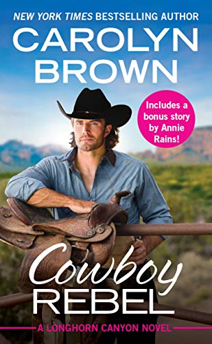 Cowboy Rebel: Includes a Bonus Short Story (Longhorn Canyon Book 4) by [Brown, Carolyn]