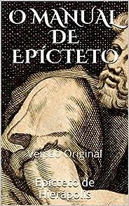 O MANUAL DE EPÍCTETO: Versão Original (Clássicos Mundiais Livro 2)