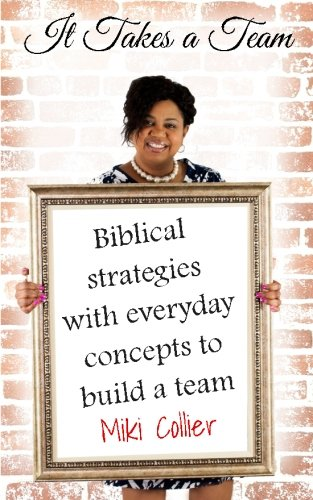 Download It Takes A Team: Biblical strategies with everyday concepts to build a team. pdf epub