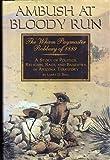 Ambush at Bloody Run, Larry D. Ball, 091003740X
