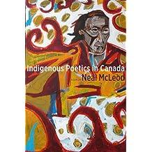 Indigenous Poetics in Canada (Indigenous Studies Book 13)