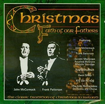 Christmas Faith of Our Fathers - The Classic Tradition of Christmas in Ireland (Music Rte Christmas)
