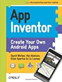 img - for App Inventor: Create Your Own Android Apps by David Wolber (2011-05-10) book / textbook / text book