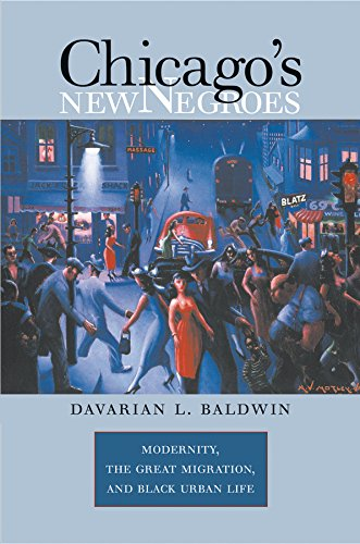 Search : Chicago's New Negroes: Modernity, the Great Migration, and Black Urban Life