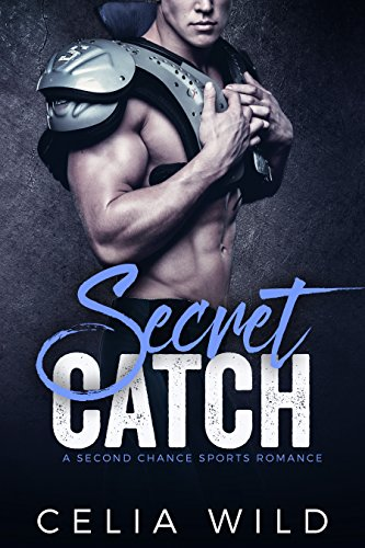 Secret Catch: A Second Chance Sports Romance