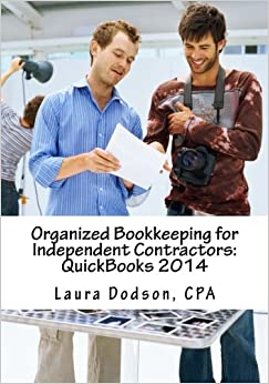 Organized Bookkeeping for Independent Contractors:QuickBooks 2014