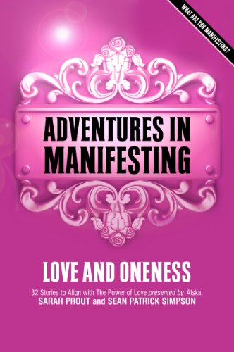 Adventures in Manifesting: Love and Oneness