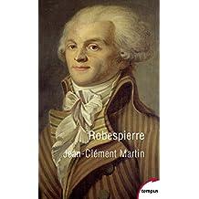 Robespierre: La fabrication d'un monstre