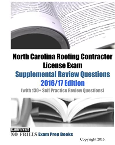 north carolina roofing contractor license exam supplemental review rh amazon com North Carolina Business License Connecticut Contractor S Certificate