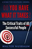 Do You Have What It Takes?, Walter Nusbaum, 0986323616