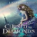 Cursed by Diamonds: A Dance with Destiny, Book 1 | Jennifer Ensley