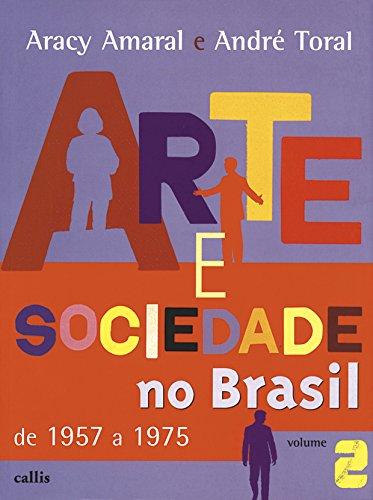 Arte e Sociedade no Brasil - Volume II: Volume 2