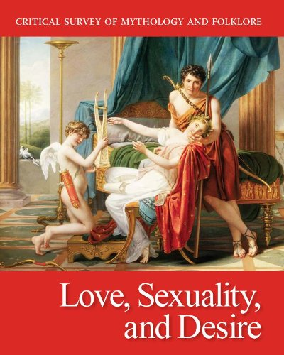 Critical Survey of Mythology & Folklore: Love, Sexuality, and Desire: Print Purchase Includes Free Online Access (Cr